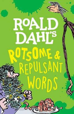 Roald Dahl's Rotsome & Repulsant Words