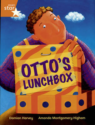 Rigby Star Independent Year 2/P3 Orange Level: Otto's Lunch Box