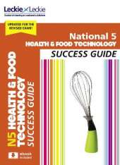 National 5 Health and Food Technology Revision Guide for New 2019 Exams: Success Guide for Cfe Sqa Exams
