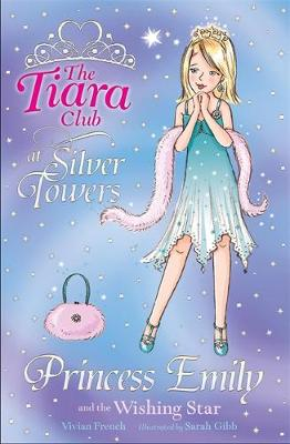 The Tiara Club: Princess Emily and the Wishing Star
