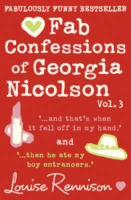 Fab Confessions of Georgia Nicolson (vol 5 and 6): And That's When it Fell off in My Hand / Then He Ate My Boy Entrancers