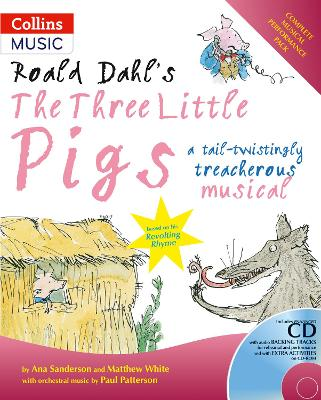 Roald Dahl's The Three Little Pigs (Book + CD/CD-ROM): A Tail-Twistingly Treacherous Musical