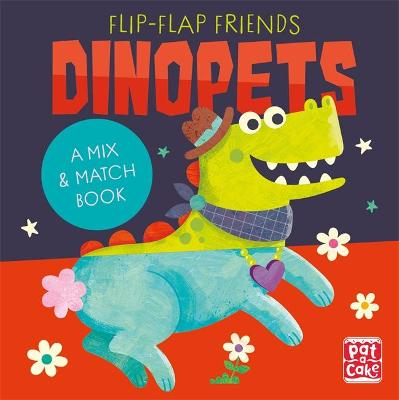 Flip-Flap Friends: Dinopets: A Mix and Match Book