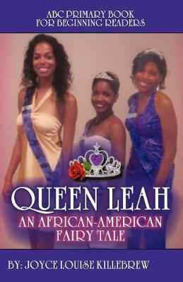 ABC Primary Book for Beginning Readers Queen Leah an African-American Fairy Tale