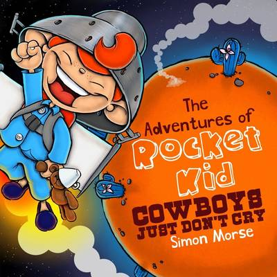The Adventures of Rocket Kid: Cowboys Just Don't Cry