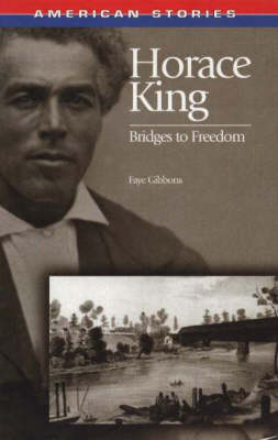 The Horace King: Bridges to Freedom