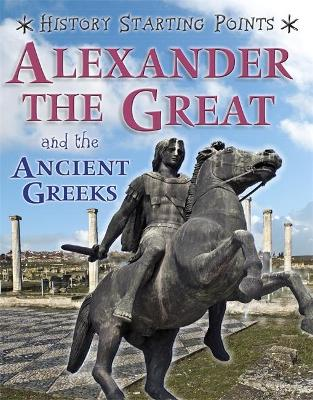 History Starting Points: Alexander the Great and the Ancient Greeks