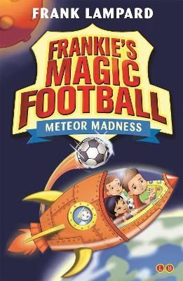 Frankie's Magic Football: Meteor Madness: Book 12