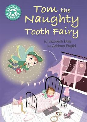 Reading Champion: Tom the Naughty Tooth Fairy: Independent Reading Turquoise 7