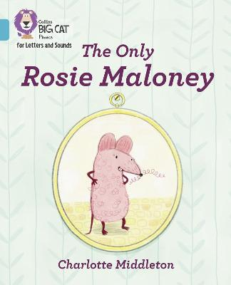 The Only Rosie Maloney: Band 7/Turquoise