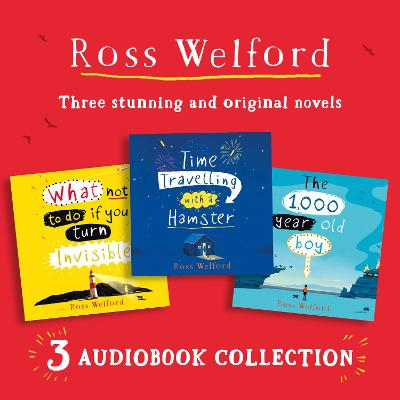 Ross Welford Audio Collection: Time Travelling with a Hamster, What Not to Do If You Turn Invisible, the 1,000 Year Old Boy