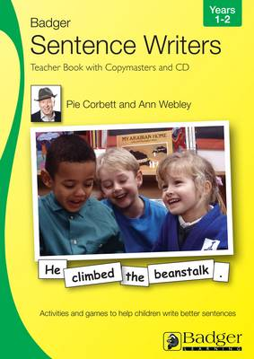 Sentence Writers Teacher Book & CD: Year 1-2: Activities and Games to Help Children Write Better Sentences