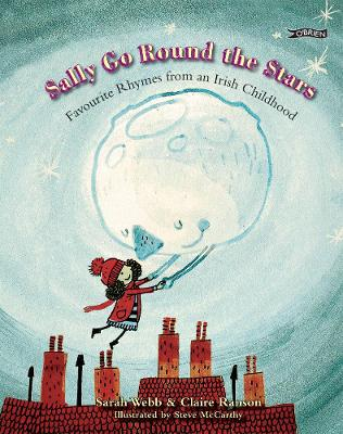 Sally Go Round The Stars: Favourite Rhymes from an Irish Childhood