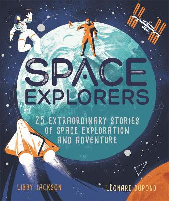 Space Explorers: 25 extraordinary stories of space exploration and adventure
