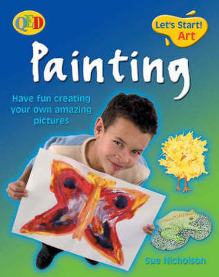 Painting: Have Fun Creating Your Own Amazing Pictures