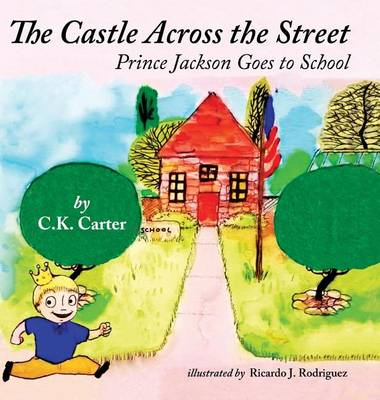 The Castle Across the Street: Prince Jackson Goes to School