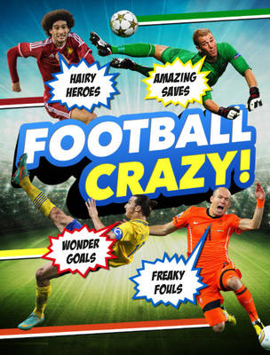 Football Crazy: Crackers Kits, Hideous Hairdos and Freaky Fouls!