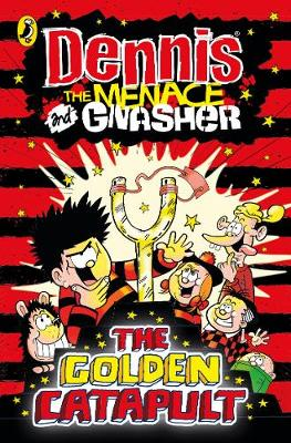 Dennis the Menace and Gnasher: The Golden Catapult