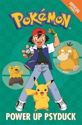 The Official Pokemon Fiction: Power Up Psyduck: Book 7