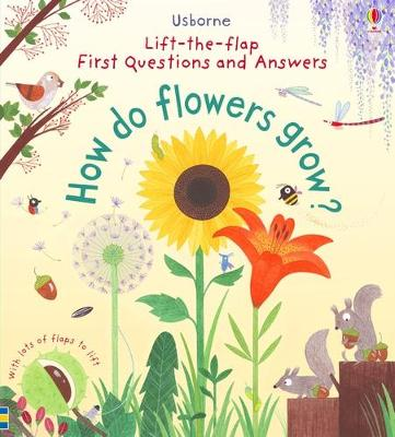 First Lift-the-Flap First Q&A: How Do Flowers Grow?