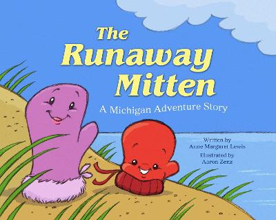 The Runaway Mitten: A Michigan Adventure Story