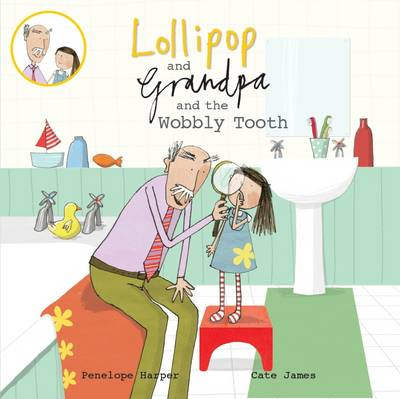 Lollipop and Grandpa and the Wobbly Tooth: Book 3