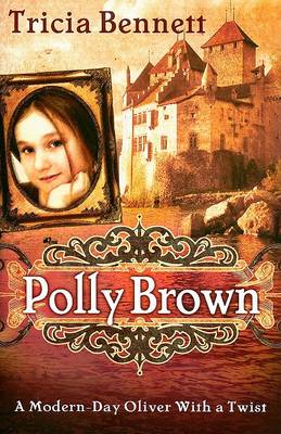 Polly Brown: A Modern-Day Oliver with a Twist