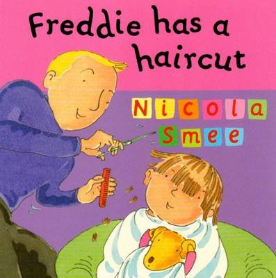 Freddie's First Experiences: Freddie Has A Haircut