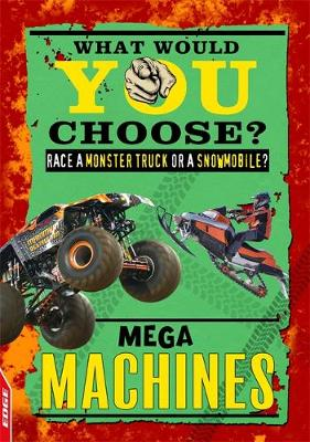 EDGE: What Would YOU Choose?: Mega Machines