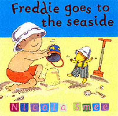 Freddie's First Experiences: Freddie Goes To The Seaside