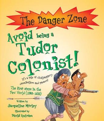 Avoid Being A Tudor Colonist!