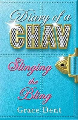 Diary of a Chav: Slinging the Bling: Book 2