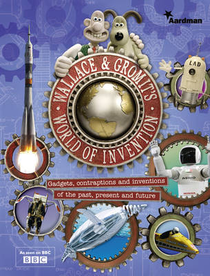 Wallace and Gromit's World of Invention