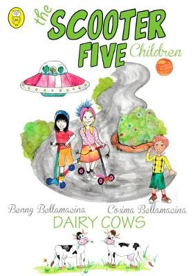 The Scooter Five: Dairy Cows