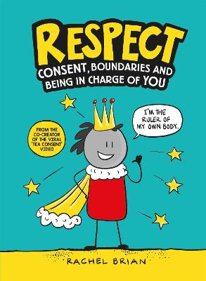 Respect: Consent, Boundaries and Being in Charge of YOU
