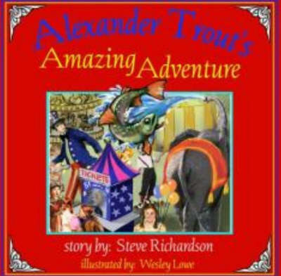 Alexander Trout's Amazing Adventure