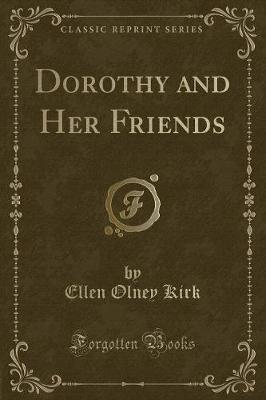 Dorothy and Her Friends (Classic Reprint)