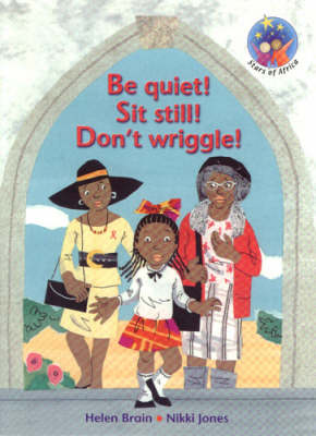 Be Quiet! Sit Still! Don't Wriggle!