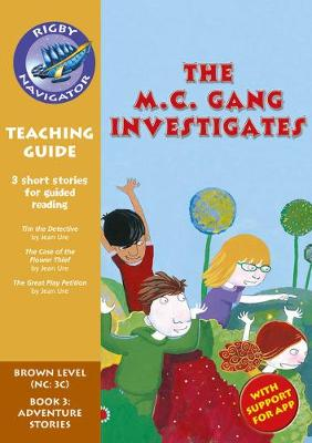 Navigator New Guided Reading Fiction Year 3, The MC Gang Investigates Teaching Guide