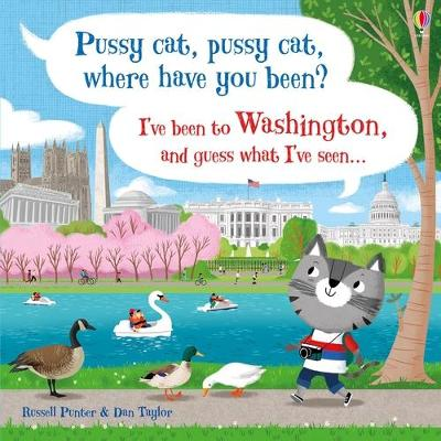 Pussy cat, pussy cat, where have you been? I've been to Washington and guess what I've seen...