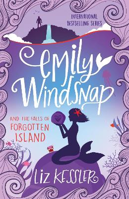Emily Windsnap and the Falls of Forgotten Island: Book 7