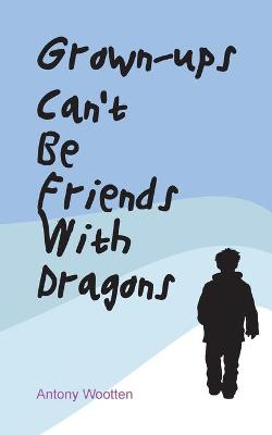 Grownups Can't be Friends with Dragons