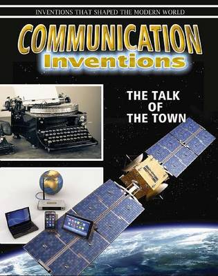 Communication Inventions: The Talk of the Town