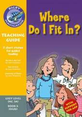 Navigator New Guided Reading Fiction Year 4, Where Do I F it In? Teaching Guide