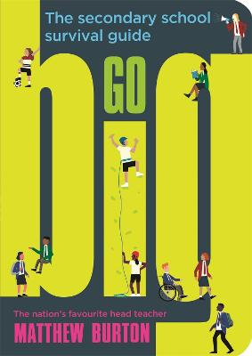 Go Big: The Secondary School Survival Guide