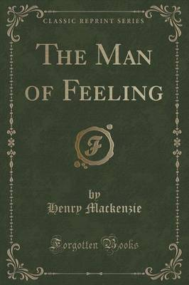 The Man of Feeling (Classic Reprint)