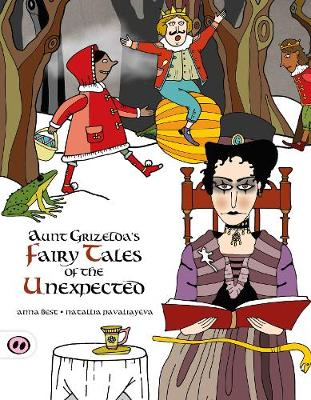 Aunt Grizelda's Fairytales of the Unexpected