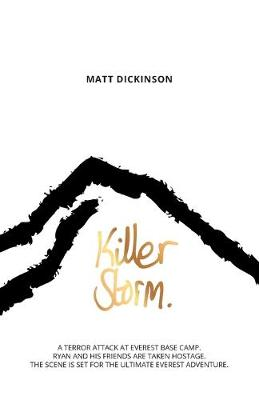 Killer Storm: A terror attack at Everest Base Camp. Ryan and his friends are taken hostage. The scene is set for the ultimate Everest adventure.