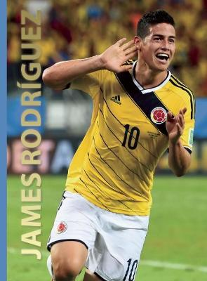 James Rodriguez: World Soccer Legends