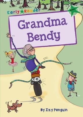 Grandma Bendy: (Green Early Reader)
